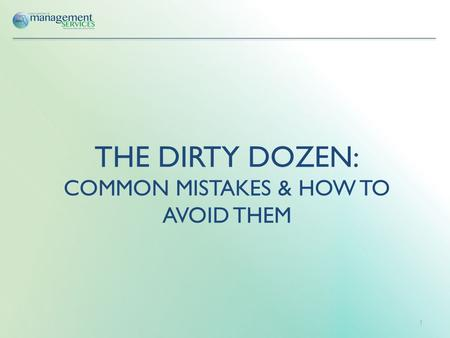 THE DIRTY DOZEN: COMMON MISTAKES & HOW TO AVOID THEM 1.