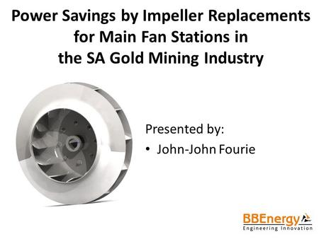 Presented by: John-John Fourie