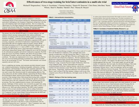 Effectiveness of two-stage training for brief interventionists in a multi-site trial Michael P. Bogenschutz, 1 Alyssa A. Forcehimes, 1 Christine Sanchez,