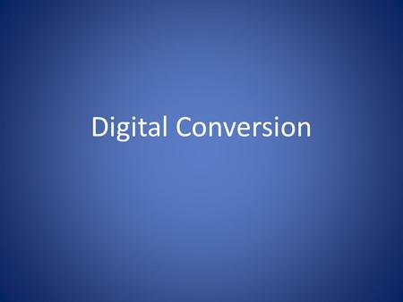 Digital Conversion. Communication Plan – Staff, Teachers, Board, Parents, Students Professional Development Plan Technology Support Plan Policy Development.