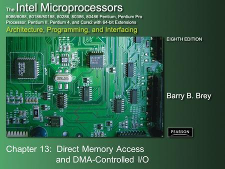 Chapter 13: Direct Memory Access and DMA-Controlled I/O.