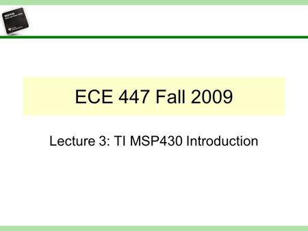 Lecture 3: TI MSP430 Introduction