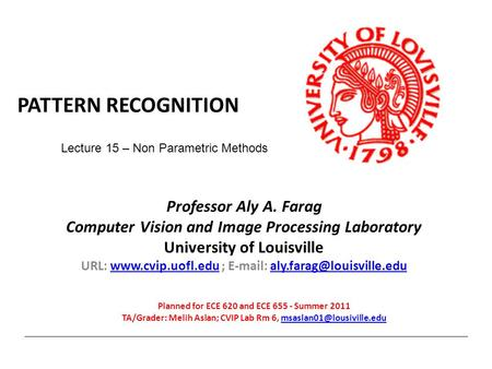 Pattern recognition Professor Aly A. Farag