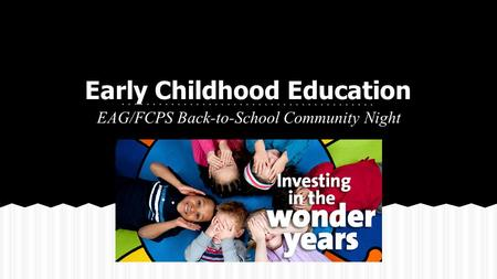Early Childhood Education EAG/FCPS Back-to-School Community Night.