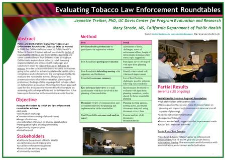 Evaluating Tobacco Law Enforcement Roundtables Partial Results (events still ongoing) Partial Results from two Regional Roundtables High stakeholder participation.