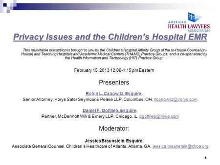 Privacy Issues and the Children's Hospital EMR Privacy Issues and the Children's Hospital EMR This roundtable discussion is brought to you by the Children's.