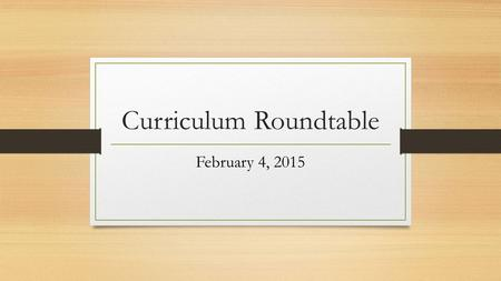 Curriculum Roundtable February 4, 2015. Topics Ohio's New State Tests Professional Development in the County Visible Learning Conversation.