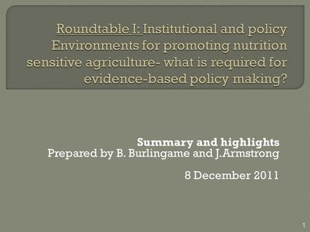 Summary and highlights Prepared by B. Burlingame and J.Armstrong 8 December 2011 1.