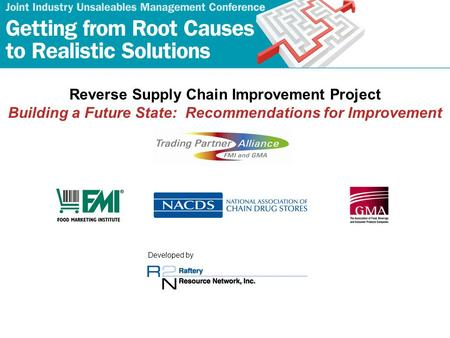 Reverse Supply Chain Improvement Project Building a Future State: Recommendations for Improvement Developed by.