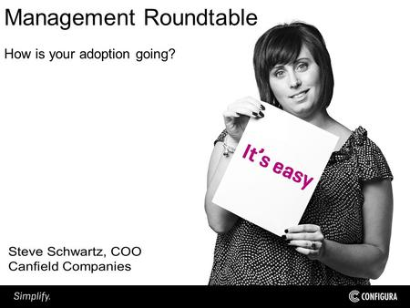 Management Roundtable How is your adoption going?.