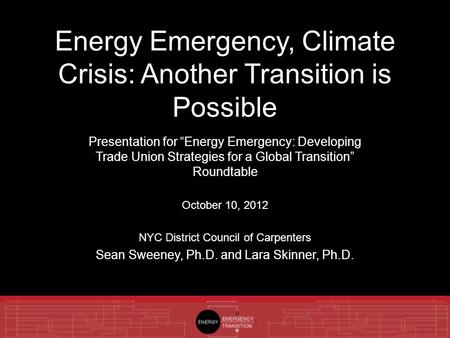 "Energy Emergency, Climate Crisis: Another Transition is Possible Presentation for ""Energy Emergency: Developing Trade Union Strategies for a Global Transition"""