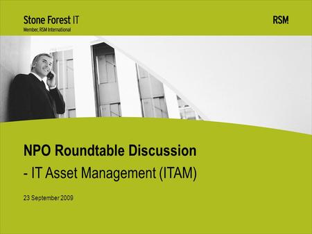 23 September 2009 NPO Roundtable Discussion - IT Asset Management (ITAM)