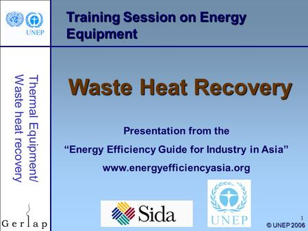 "1 Training Session on Energy Equipment Waste Heat Recovery Presentation from the ""Energy Efficiency Guide for Industry in Asia"" www.energyefficiencyasia.org."