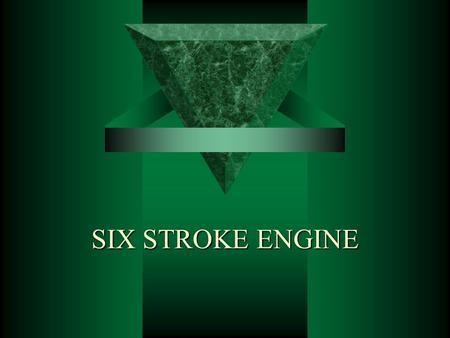 SIX STROKE ENGINE. CONTENTS  Introduction  How six stroke engine works  Working principles  Specification of six stroke engine  Comparison of six.