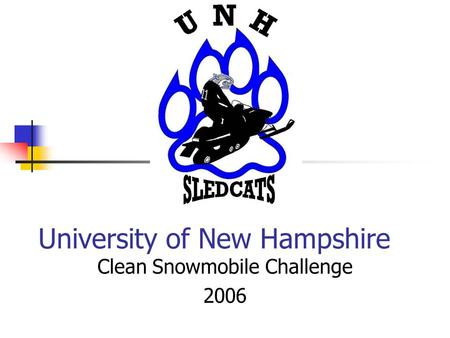 University of New Hampshire Clean Snowmobile Challenge 2006.