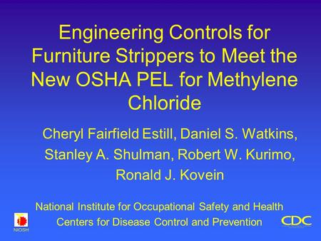 Engineering Controls for Furniture Strippers to Meet the New OSHA PEL for Methylene Chloride Cheryl Fairfield Estill, Daniel S. Watkins, Stanley A. Shulman,