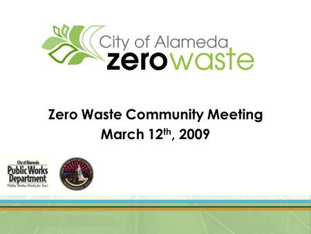 Zero Waste Community Meeting March 12 th, 2009. Envision a world without waste 75% diversion by 2010 Reduce GHG emissions to 25% below 2005 levels by.