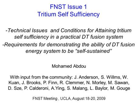 FNST Issue 1 Tritium Self Sufficiency -Technical Issues and Conditions for Attaining tritium self sufficiency in a practical DT fusion system -Requirements.
