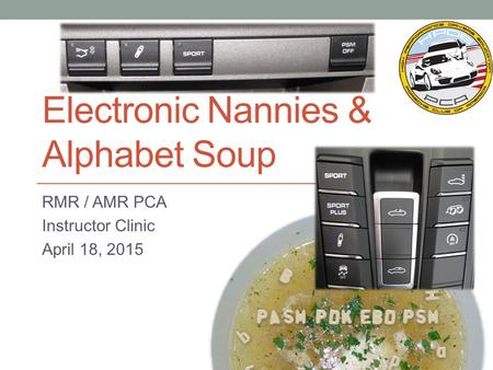 Electronic Nannies & Alphabet Soup RMR / AMR PCA Instructor Clinic April 18, 2015.