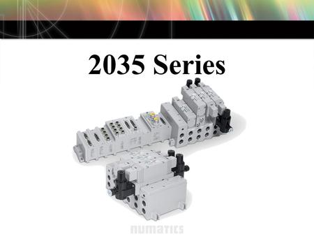 2035 Series. Common Components The design of the 2035 Series valve includes many proven components for assured reliability. These items include: –Same.