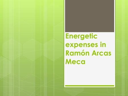 Energetic expenses in Ramón Arcas Meca.  Before starting with commenius project, we damaged the environment.  For example…