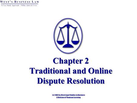 Chapter 2 Traditional and Online Dispute Resolution.