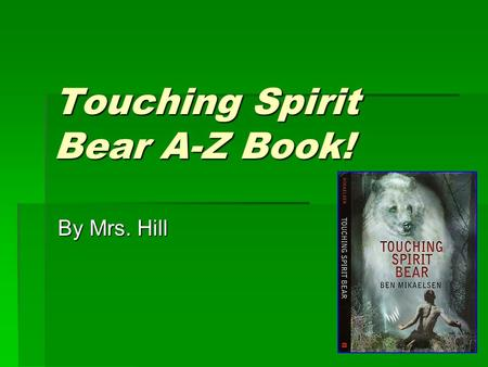 Touching Spirit Bear A-Z Book!