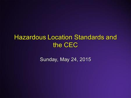 Hazardous Location Standards and the CEC