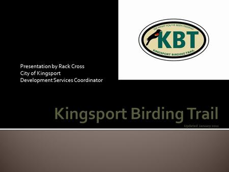 Presentation by Rack Cross City of Kingsport Development Services Coordinator.