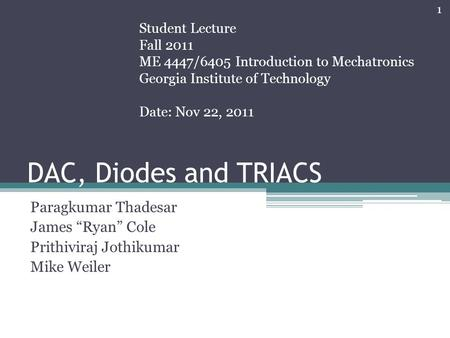 "DAC, Diodes and TRIACS Paragkumar Thadesar James ""Ryan"" Cole"