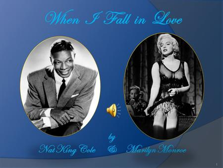 When I Fall in Love by Nat King Cole & Marilyn Monroe 1.