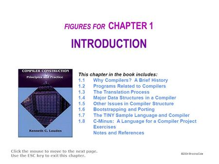 ©2004 Brooks/Cole FIGURES FOR CHAPTER 1 INTRODUCTION Click the mouse to move to the next page. Use the ESC key to exit this chapter. This chapter in the.