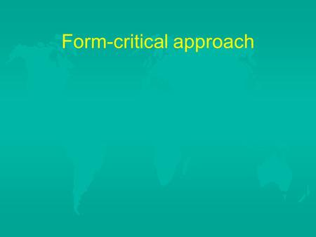 "Form-critical approach. ""Pitfall"" of the Gunkel Approach  Gunkel and other ""form critics"" try to find the early form of the text and identify its development."