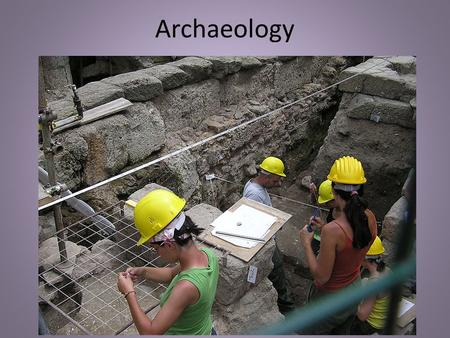 Archaeology.
