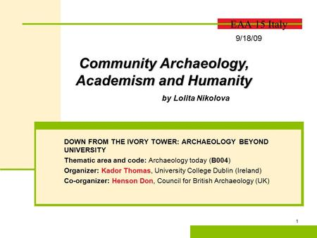 © 2010 The McGraw-Hill Companies, Inc. All rights reserved. 1 EAA 15 Italy DOWN FROM THE IVORY TOWER: ARCHAEOLOGY BEYOND UNIVERSITY Thematic area and code: