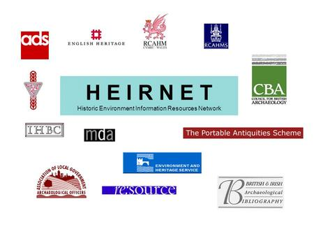 H E I R N E T Historic Environment Information Resources Network.