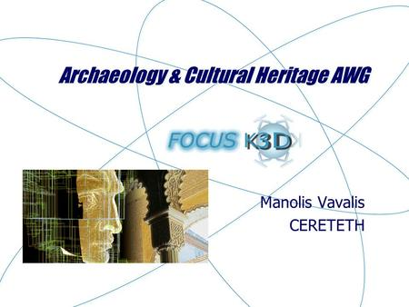 Archaeology & Cultural Heritage AWG Manolis Vavalis CERETETH.