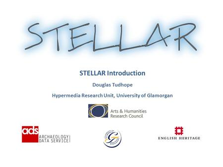 STELLAR Introduction Douglas Tudhope Hypermedia Research Unit, University of Glamorgan.
