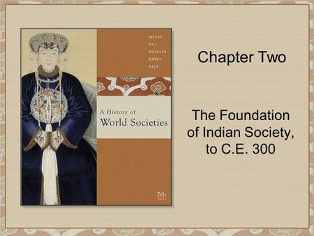 The Foundation of Indian Society, to C.E. 300