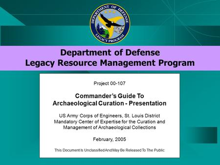 Department of Defense Legacy Resource Management Program Project 00-107 Commander's Guide To Archaeological Curation - Presentation US Army Corps of Engineers,