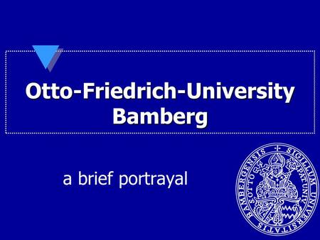 Otto-Friedrich-University Bamberg a brief portrayal.