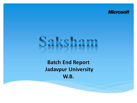 Batch End Report Jadavpur University W.B..  Location : Jadavpur University  State: W.B.  Batch Start Date: 26-12-2014  Batch End Date: 31-12-2014.