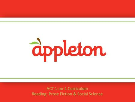 ACT 1-on-1 Curriculum Reading: Prose Fiction & Social Science.