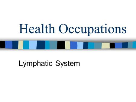 Health Occupations Lymphatic System.