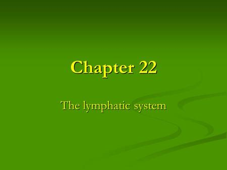 Chapter 22 The lymphatic system.