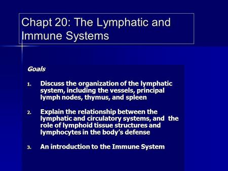 Chapt 20: The Lymphatic and Immune Systems
