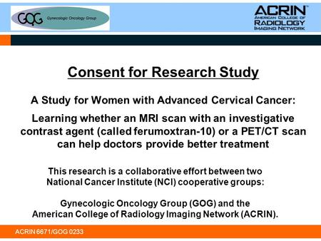 Consent for Research Study A Study for Women with Advanced Cervical Cancer: Learning whether an MRI scan with an investigative contrast agent (called.