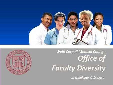 Faculty Diversity In Medicine & Science Weill Cornell Medical College Office of.