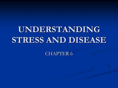UNDERSTANDING STRESS AND DISEASE CHAPTER 6. The Immune System The system responsible for recognizing SELF from NON-SELF. The system responsible for recognizing.