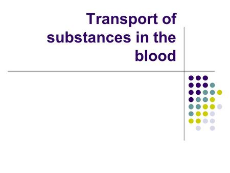 Transport of substances in the blood. Carbon dioxide CARBON DIOXIDE: It is produced as a waste product of respiration in body cells. After entering the.